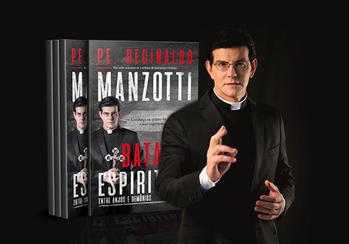 Resultado de imagem para imagens padre reginaldo manzotti e batalha espiritual