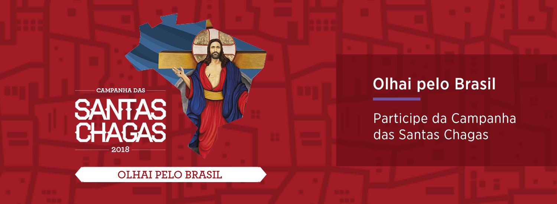 Campanha das Santas Chagas 2018 | Olhai pelo Brasil - Participe!