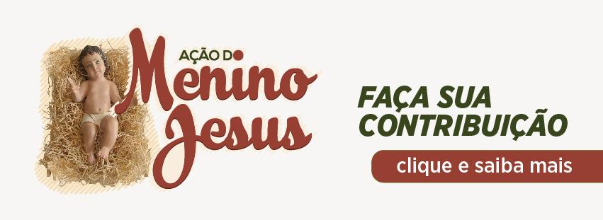 Ação do Menino Jesus 2018 - Contribuições para a Obra Evangelizar É Preciso