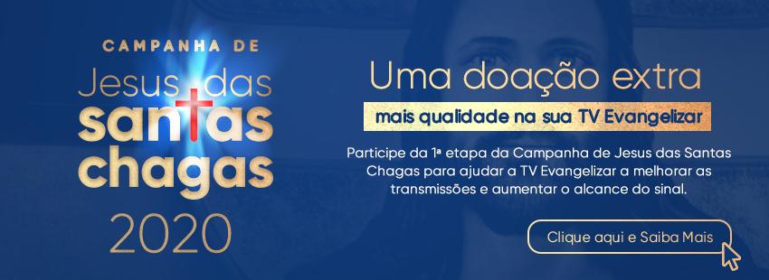 Uma doação extra - Campanha de Jesus das Santas Chagas 2020